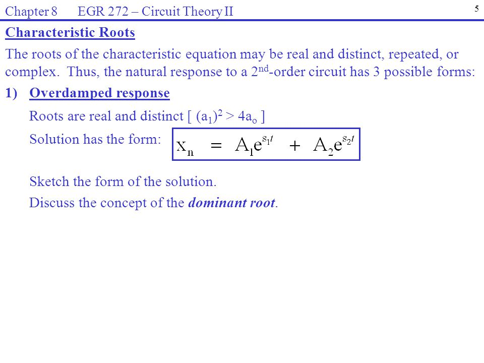 Roots are real and distinct [ (a1)2 > 4ao ] Solution has the form:
